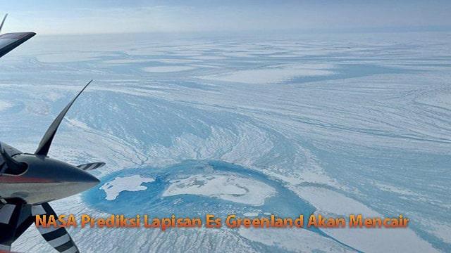 NASA Prediksi Lapisan Es Greenland Akan Mencair